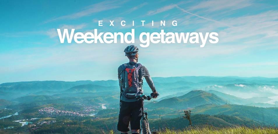 Weekend getaways